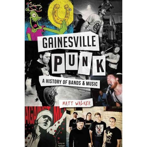 Gainesville Punk A History Of Bands Music Paperback Matt