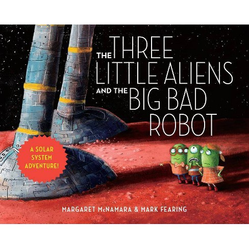 The Three Little Aliens and the Big Bad Robot - by  Margaret McNamara (Board_book) - image 1 of 1