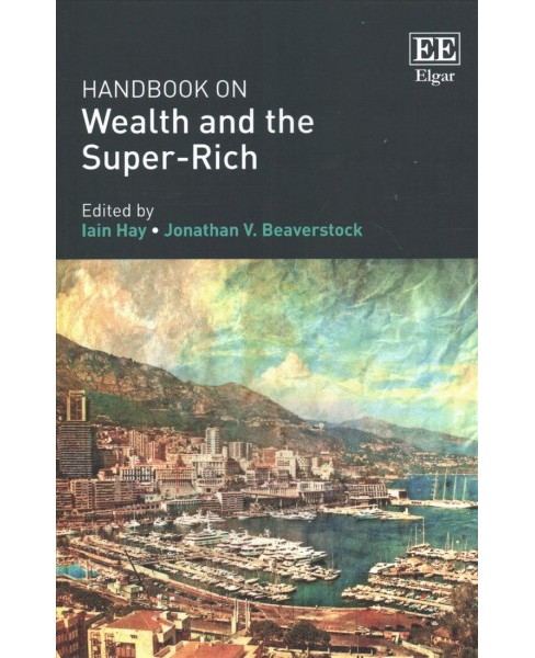 Handbook on Wealth and the Super-Rich (Reprint) (Paperback) - image 1 of 1
