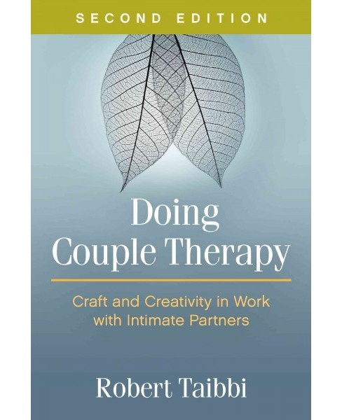 Doing Couple Therapy : Craft and Creativity in Work With Intimate Partners (Hardcover) (Robert Taibbi) - image 1 of 1