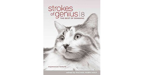 Strokes of Genius 8 : Expressive Texture -  by Rachel Rubin (EDT) Wolf (Hardcover) - image 1 of 1
