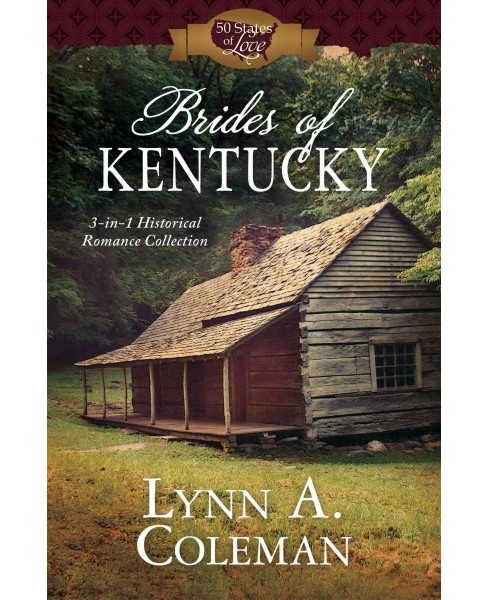 Brides of Kentucky : 3-in-1 Historical Romance Collection (Paperback) (Lynn A. Coleman) - image 1 of 1