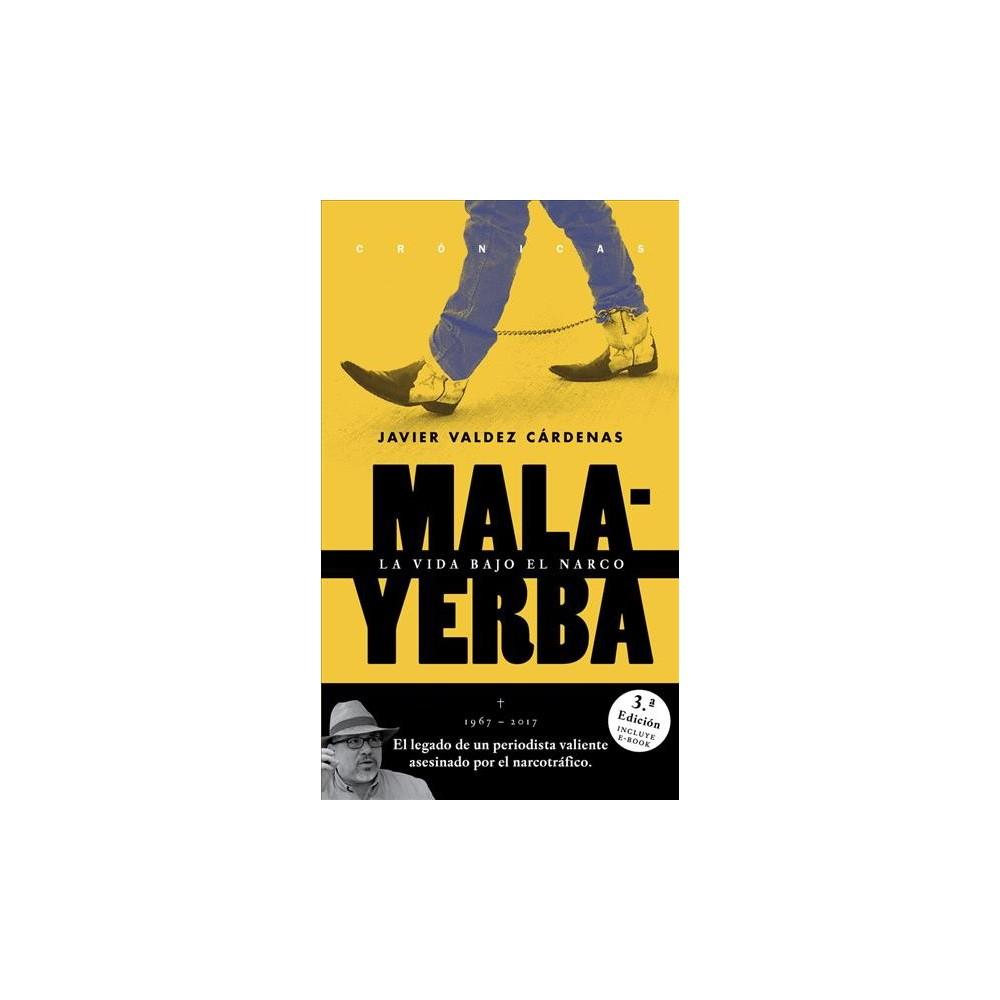 Malayerba - by Javier Valdez Cardenas (Paperback)
