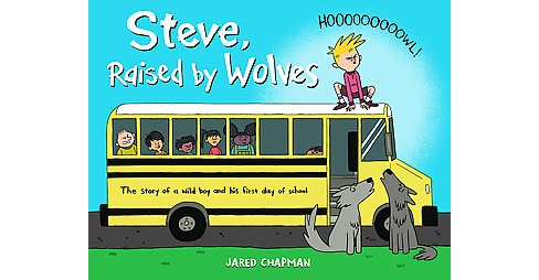 Steve, Raised by Wolves (School And Library) (Jared Chapman) - image 1 of 1