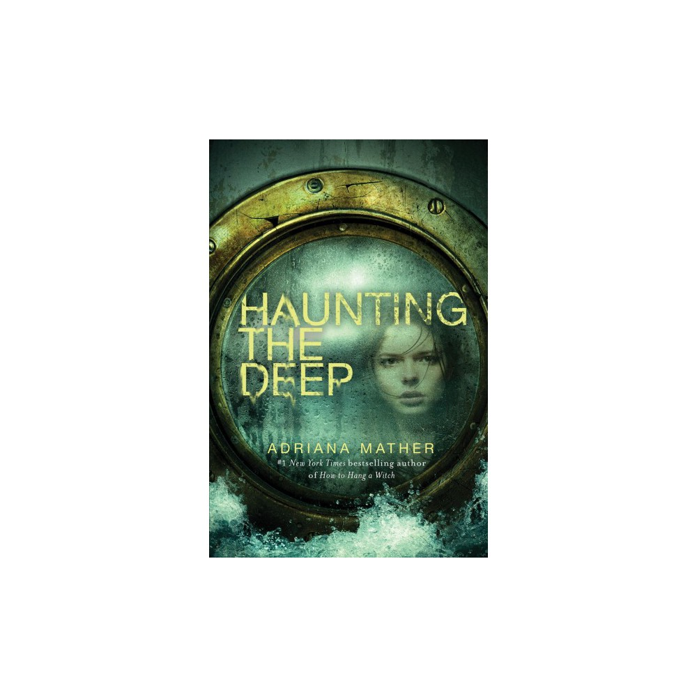 Haunting the Deep - Reprint by Adriana Mather (Paperback)