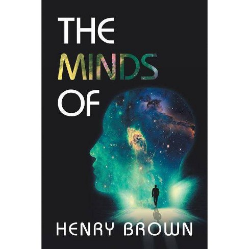 The Minds Of - by  Henry Brown (Paperback) - image 1 of 1