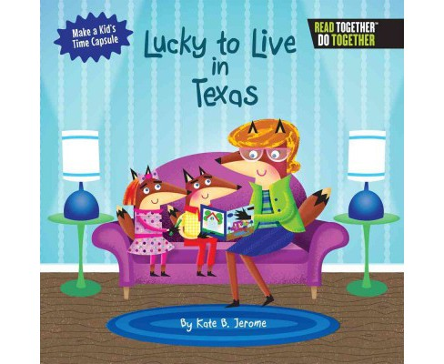 Lucky to Live in Texas (Hardcover) (Kate B. Jerome) - image 1 of 1