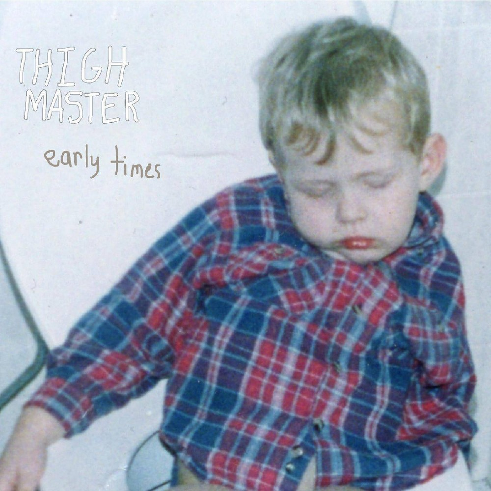 THIGH MASTER - Early Times (CD)