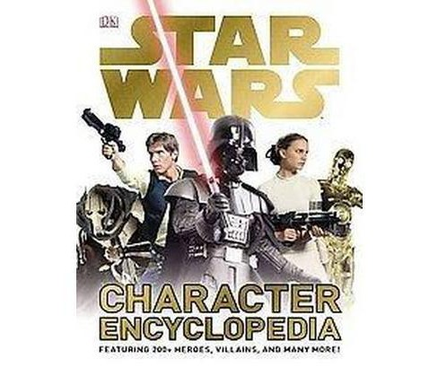 Star Wars Character Encyclopedia (Hardcover) (Simon Beecroft) - image 1 of 1