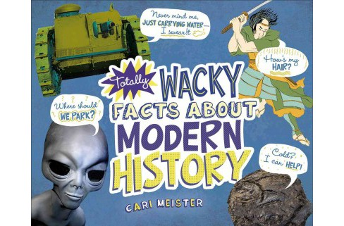 Totally Wacky Facts About Modern History (Paperback) (Cari Meister) - image 1 of 1