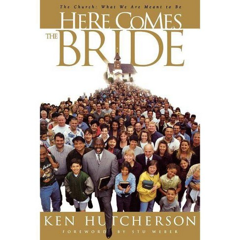 Here Comes the Bride - by  Ken Hutcherson (Paperback) - image 1 of 1