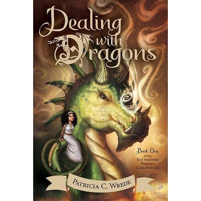 Dealing with Dragons, 1 - (Enchanted Forest Chronicles) by  Patricia C Wrede (Paperback)