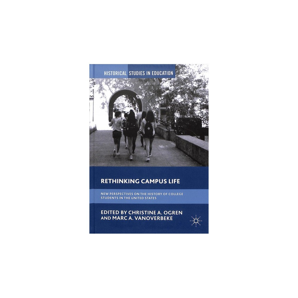 Rethinking Campus Life : New Perspectives on the History of College Students in the United States