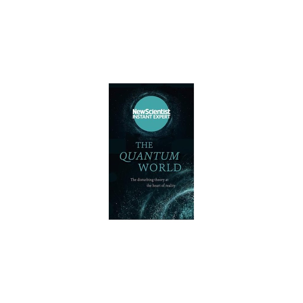 Quantum World : The Disturbing Theory at the Heart of Reality (Paperback)