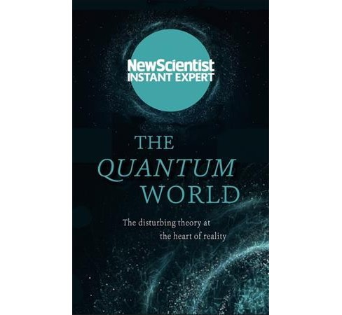 Quantum World : The Disturbing Theory at the Heart of Reality (Paperback) - image 1 of 1