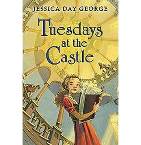 Tuesdays at the Castle (Hardcover) (Jessica Day George) - image 1 of 1
