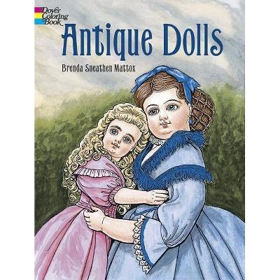 Antique Dolls Coloring Book - (Dover Fashion Coloring Book) by  Brenda Sneathen Mattox (Paperback)