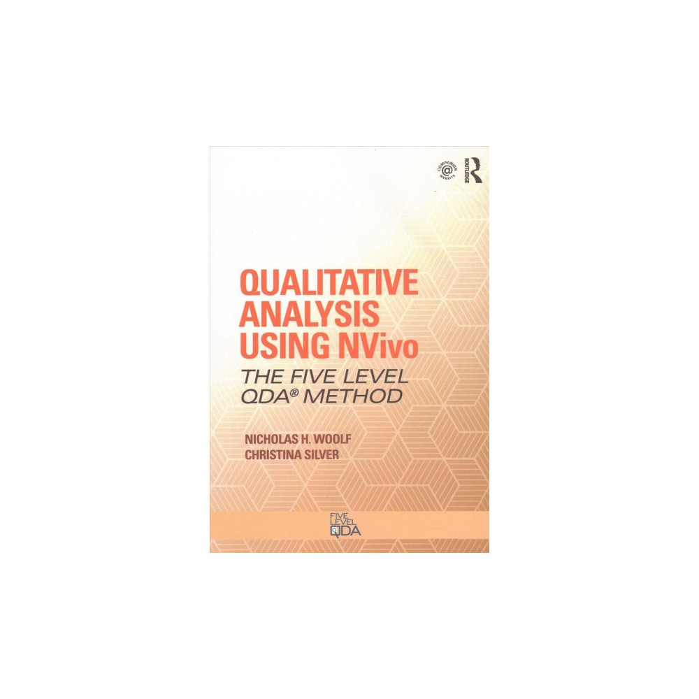 Qualitative Analysis Using Nvivo : The Five-Level Qda Method - (Paperback)