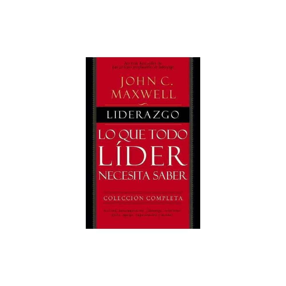 Liderazgo / Leadership : Lo que todo líder necesita saber: Coleccion completa / What Every Leader