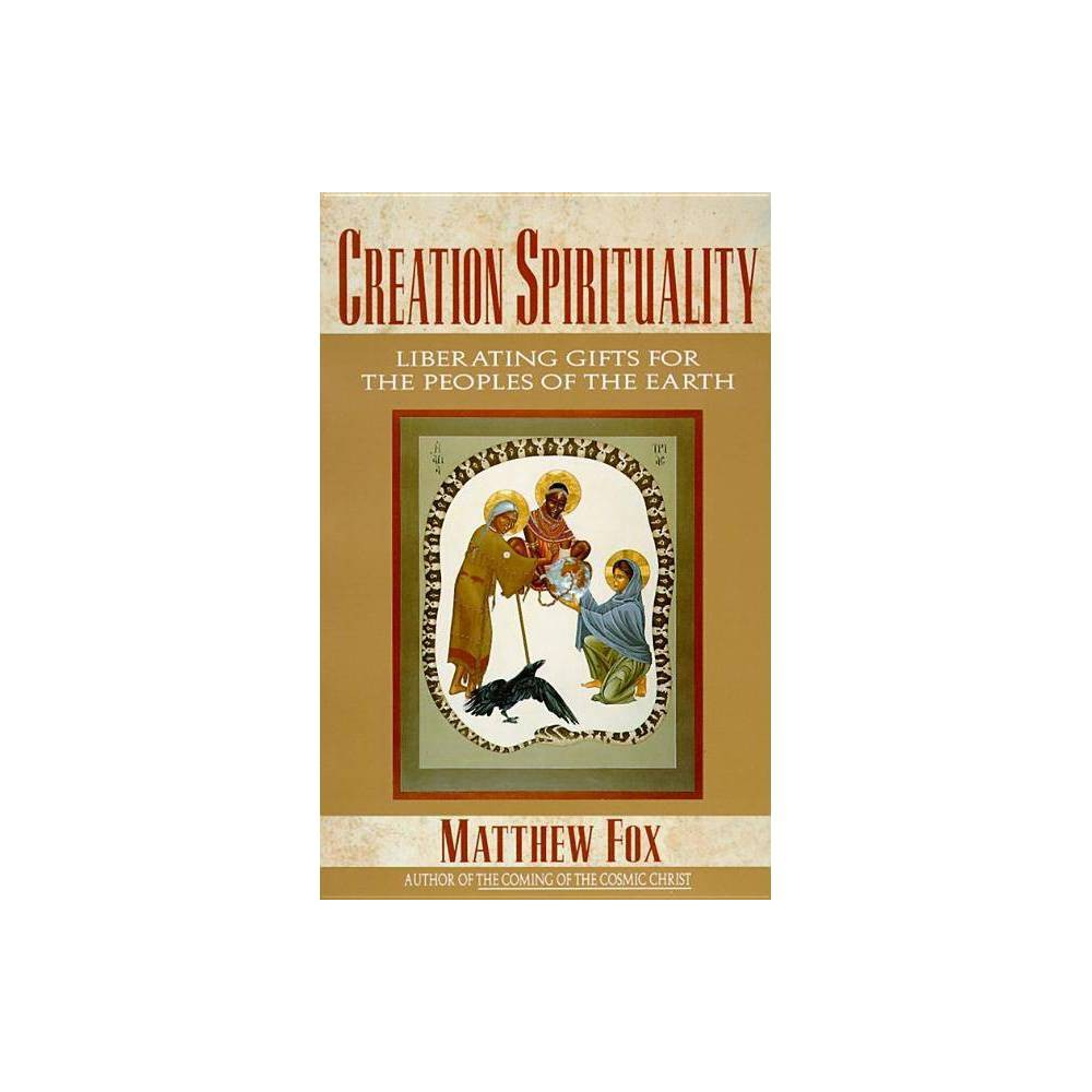 Image of Creation Spirituality - by Matthew Fox (Paperback)