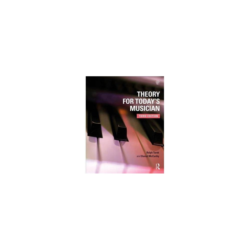 Theory for Today's Musician Textbook - 3 New by Ralph Turek & Daniel McCarthy (Hardcover)