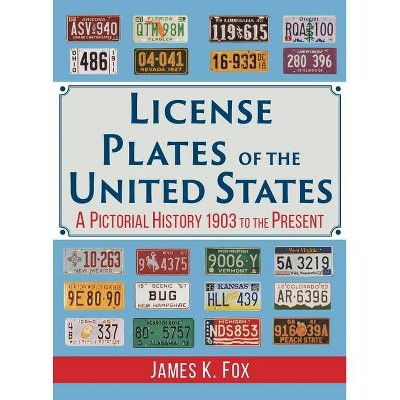 License Plates of the United States - by  James K Fox (Hardcover)