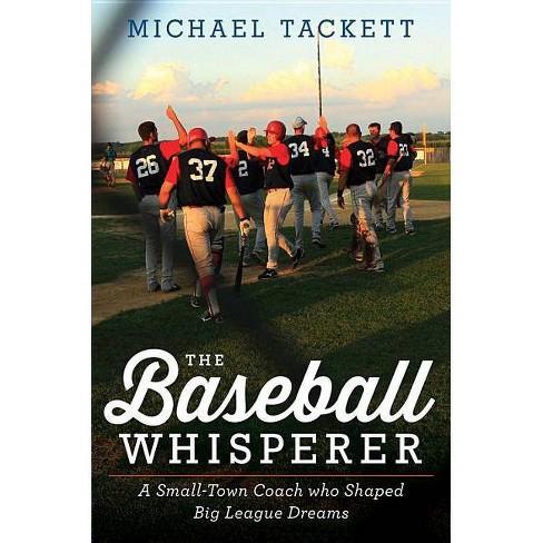 The Baseball Whisperer - by  Michael Tackett (Hardcover) - image 1 of 1