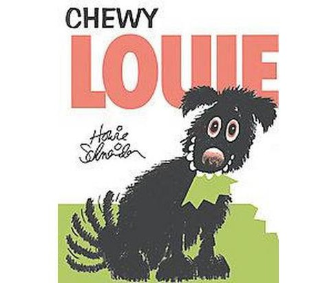 Chewy Louie (Hardcover) (Howie Schneider) - image 1 of 1
