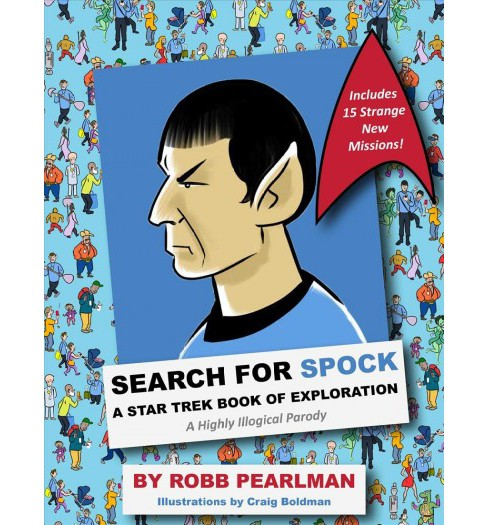 Search for Spock : A Star Trek Book of Exploration: A Highly Illogical Parody (Hardcover) (Robb - image 1 of 1