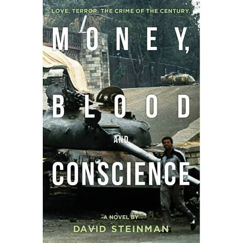 Money, Blood & Conscience - by  David Steinman (Paperback) - image 1 of 1