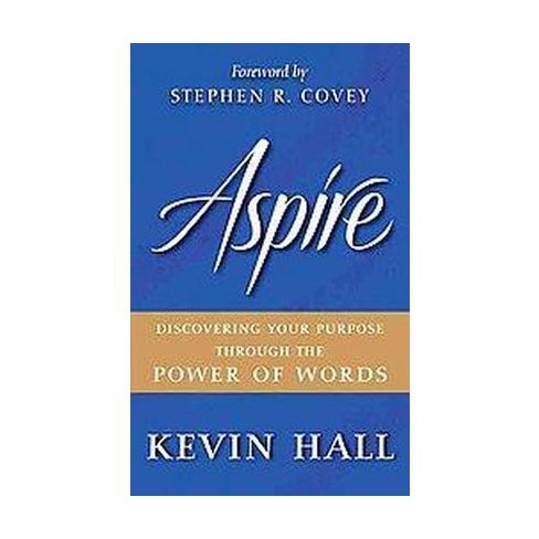 Aspire - by  Kevin Hall (Hardcover) - image 1 of 1