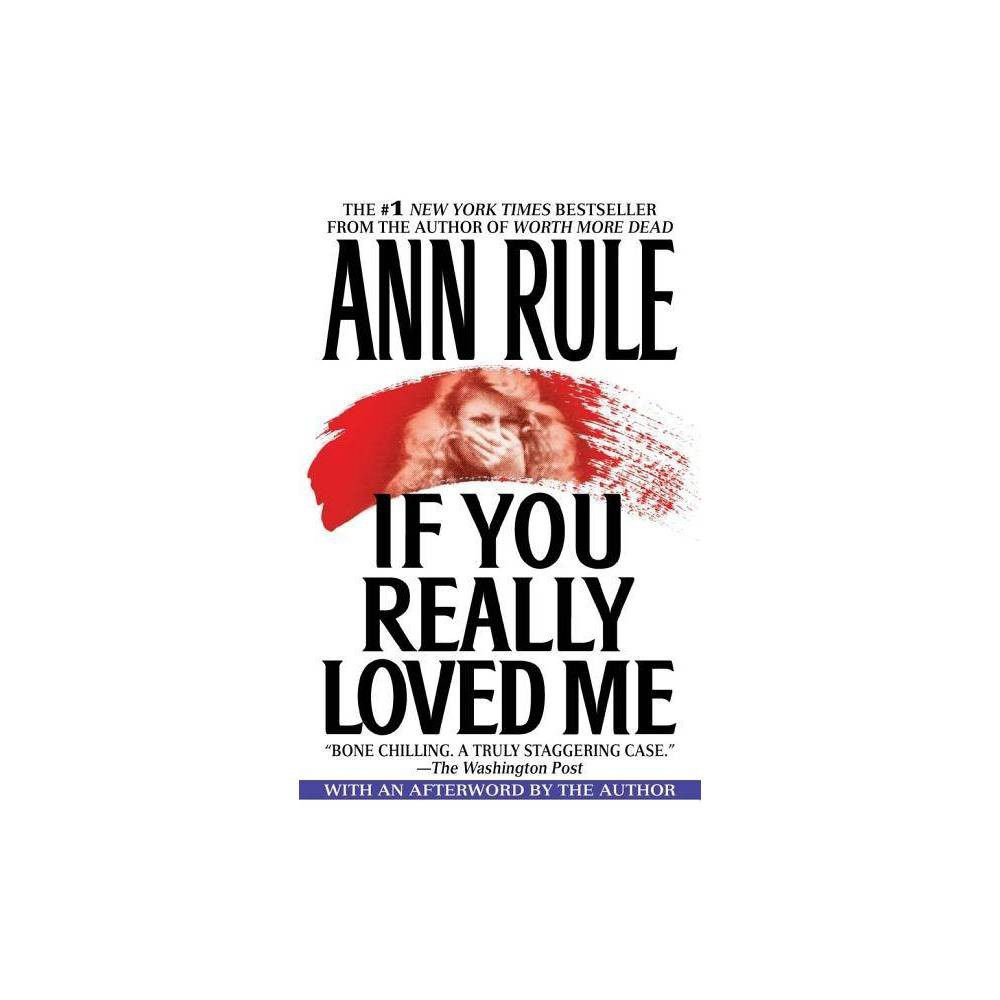 If You Really Loved Me By Ann Rule Paperback