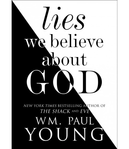 Lies We Believe About God (Hardcover) (Wm. Paul Young) - image 1 of 1