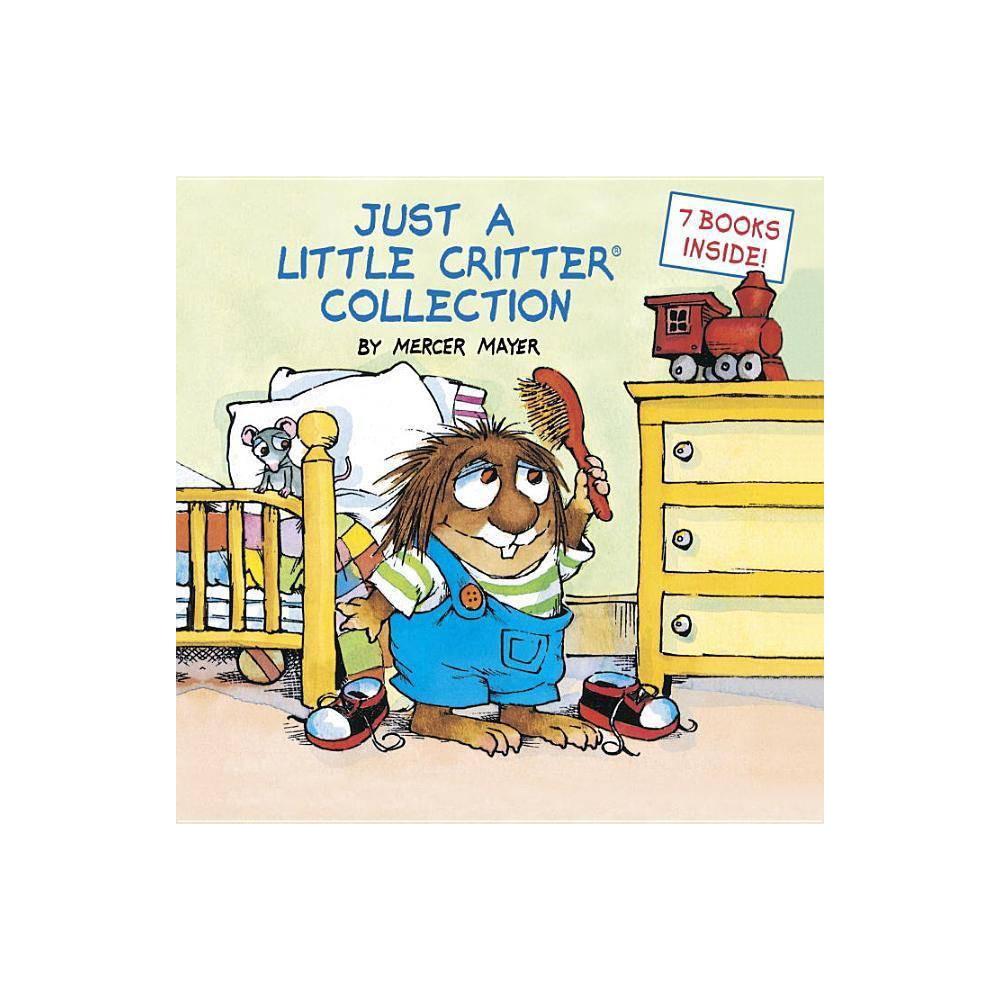 Just a Little Critter Collection (Little Critter) - by Mercer Mayer (Hardcover)