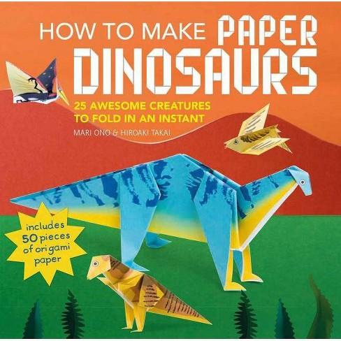 How to Make Paper Dinosaurs - by  Mari Ono & Hiroaki Takai (Paperback) - image 1 of 1