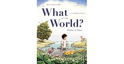 What in the World? : Numbers in Nature (Hardcover) (Nancy Raines Day) - image 1 of 1