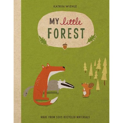 My Little Forest - (Natural World Board Book) by  Katrin Wiehle (Board Book)