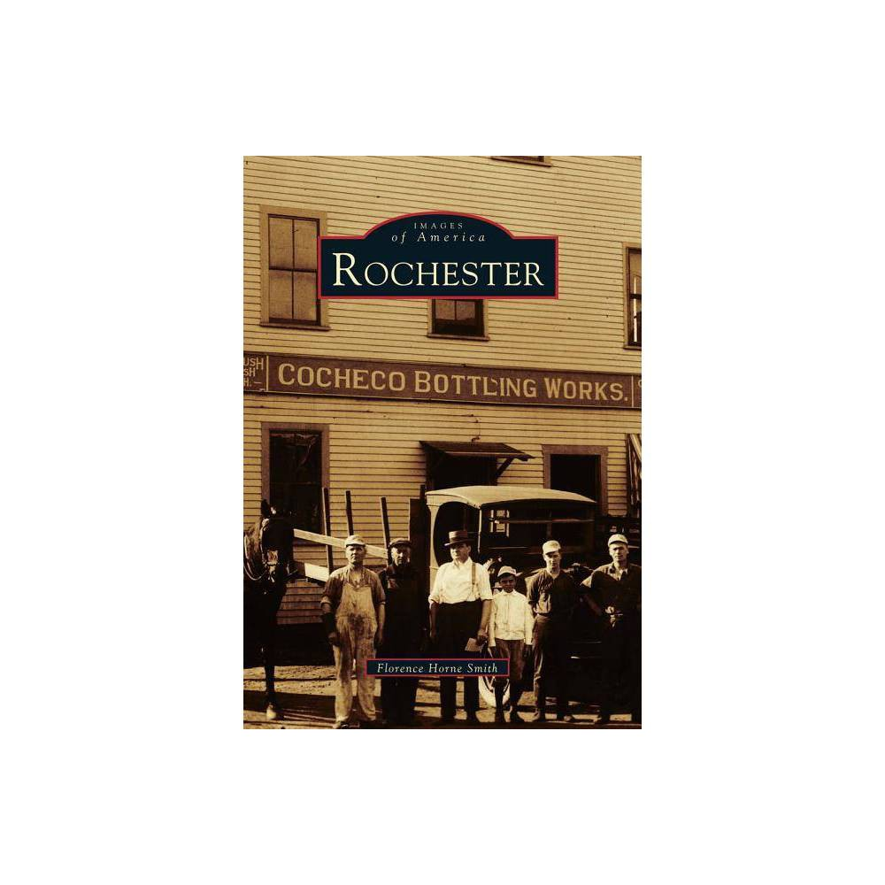 Rochester Images Of America By Florence Horne Smith Paperback