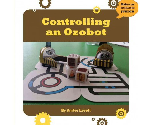Controlling an Ozobot (Paperback) (Amber Lovett) - image 1 of 1