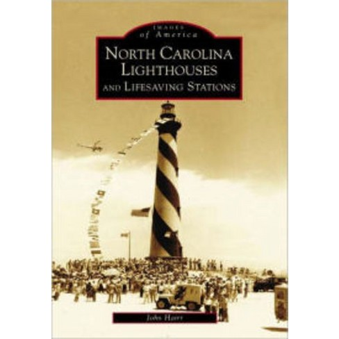North Carolina Lighthouses and Lifesaving Stations (Images of America Series) (Paperback) (John Hairr) - image 1 of 1