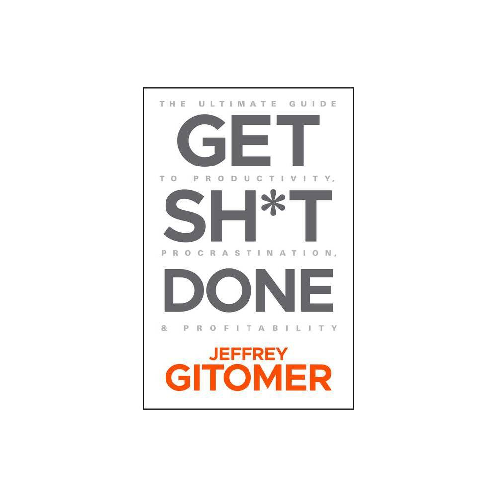Get Sh T Done By Jeffrey Gitomer Hardcover