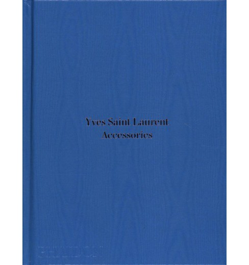 Yves Saint Laurent Accessories (Hardcover) (Patrick Mauries) - image 1 of 1