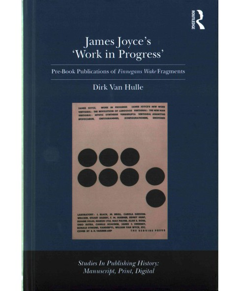 James Joyce's 'Work in Progress' : Pre-Book Publications of Finnegans Wake Fragments (New) (Hardcover) - image 1 of 1