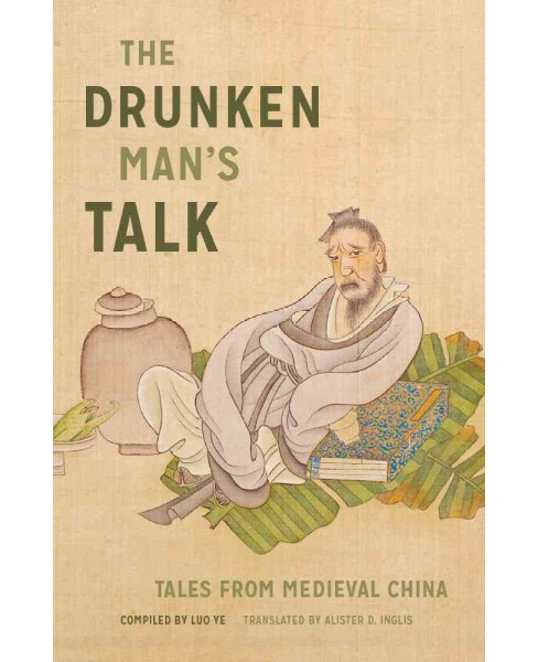 Drunken Man's Talk : Tales from Medieval China (Reprint) (Paperback) - image 1 of 1