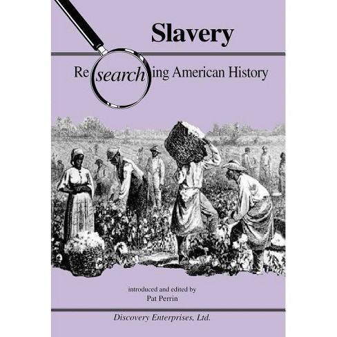 Slavery - (Researching American History) (Paperback) - image 1 of 1