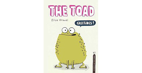 Toad (Hardcover) (Elise Gravel) - image 1 of 1