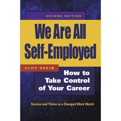 We Are All Self-Employed - 2 Edition by  Cliff Hakim (Paperback) - image 1 of 1