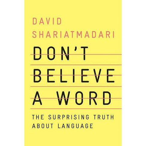 Don't Believe a Word - by  David Shariatmadari (Hardcover) - image 1 of 1