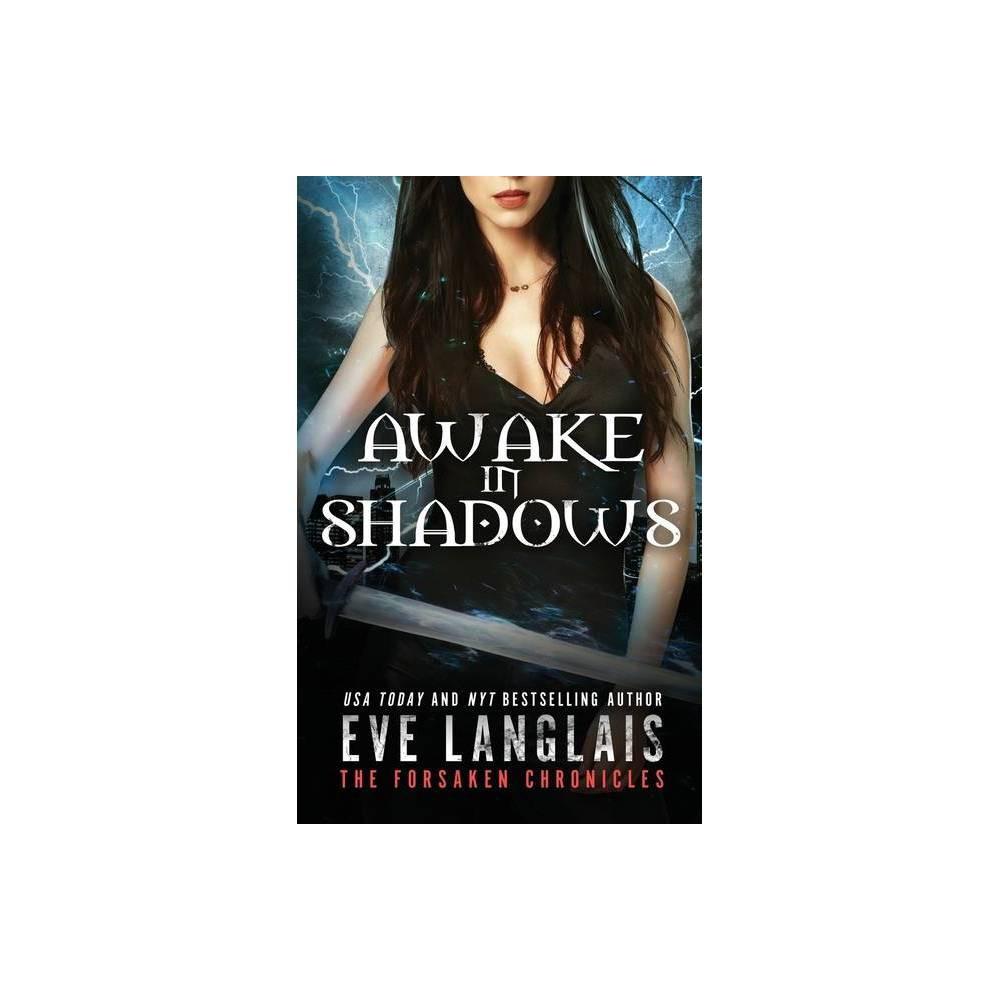 Awake In Shadows Forsaken Chronicles By Eve Langlais Paperback