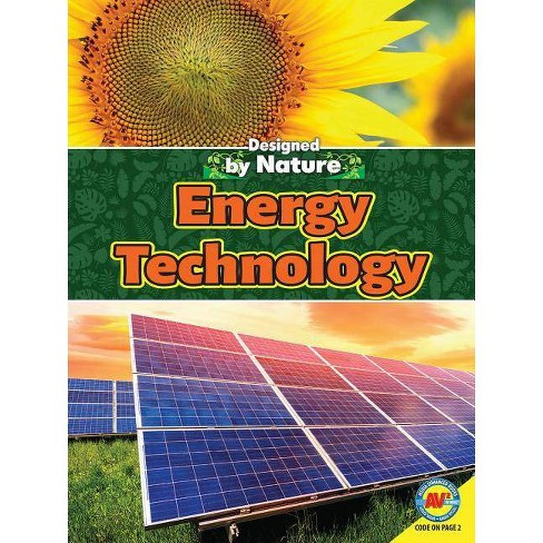 Energy Technology - (Designed by Nature) by  James Bow (Paperback) - image 1 of 1